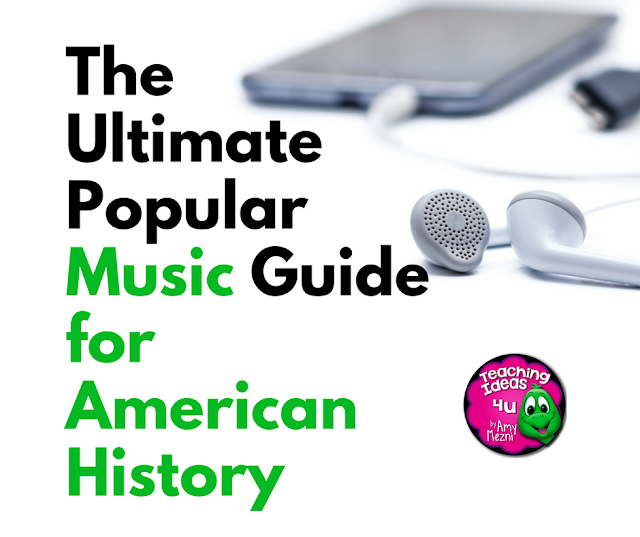 The Ultimate Popular Music Guide for American History - Hook your students on American history with popular music. Post contains a list of songs from historical time periods, as well as songs about historical events.
