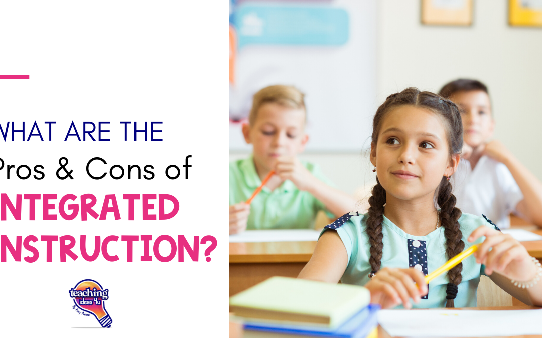 TeachingIdeas4U What is Integrated Instruction_ The Pros & Cons