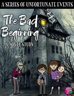 Teaching Ideas 4U - Amy Mezni - A Series of Unfortunate Events The Bad Beginning Complete Novel Study