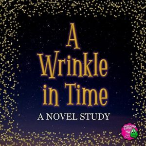 Teaching Ideas 4U - Amy Mezni - A Wrinkle in Time Complete Novel Study for 5th, 6th, & 7th Grade