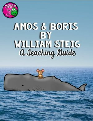 Teaching Ideas 4U - Amy Mezni - Amos & Boris by William Steig Novel Study Teaching Unit Literature Guide