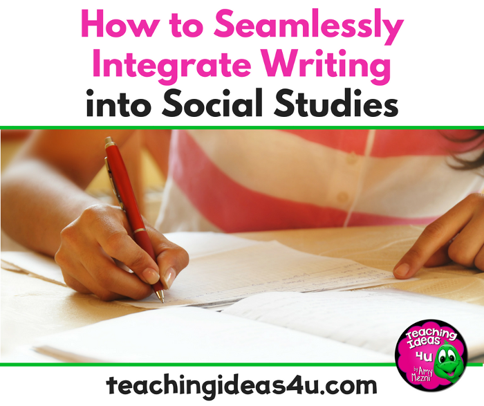 Teaching Ideas 4U - Amy Mezni - How-to-Integrate-Writing-into-Social-Studies