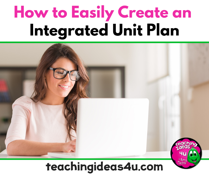 Teaching-Ideas-4U-Amy-Mezni-How-to-Easily-Create-an-Integrated-Unit-Plan