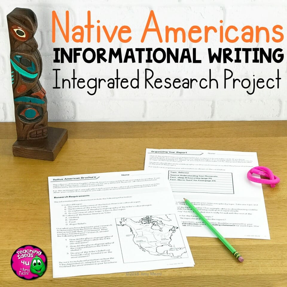 Teaching Ideas 4U - Amy Mezni - Native Americans: Informational Writing & Integrated Research Project