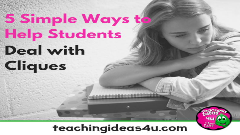 5 Simple Ways to Help Students Deal with Cliques
