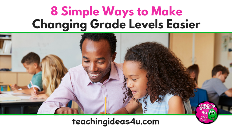 8 Simple Ways to Make Changing Grade Levels Easier