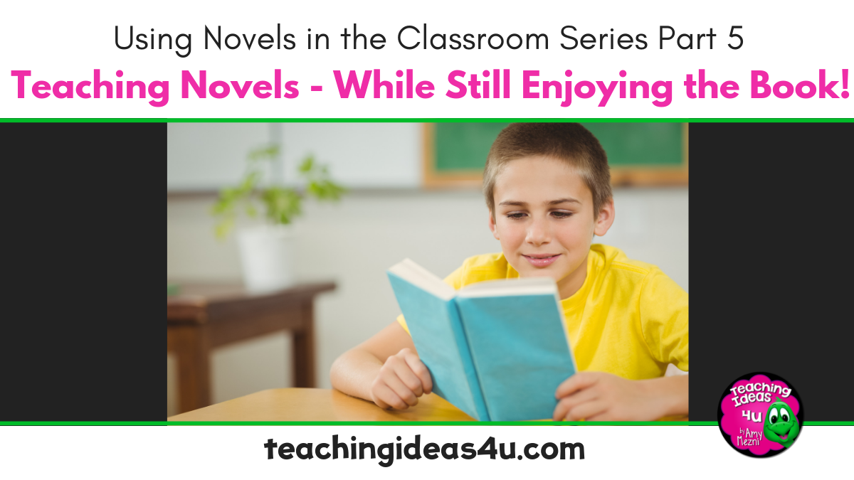 Teaching Novels While Still Enjoying The Book