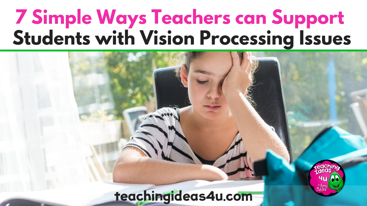 7 Ways To Help Students With Vision Processing Issues