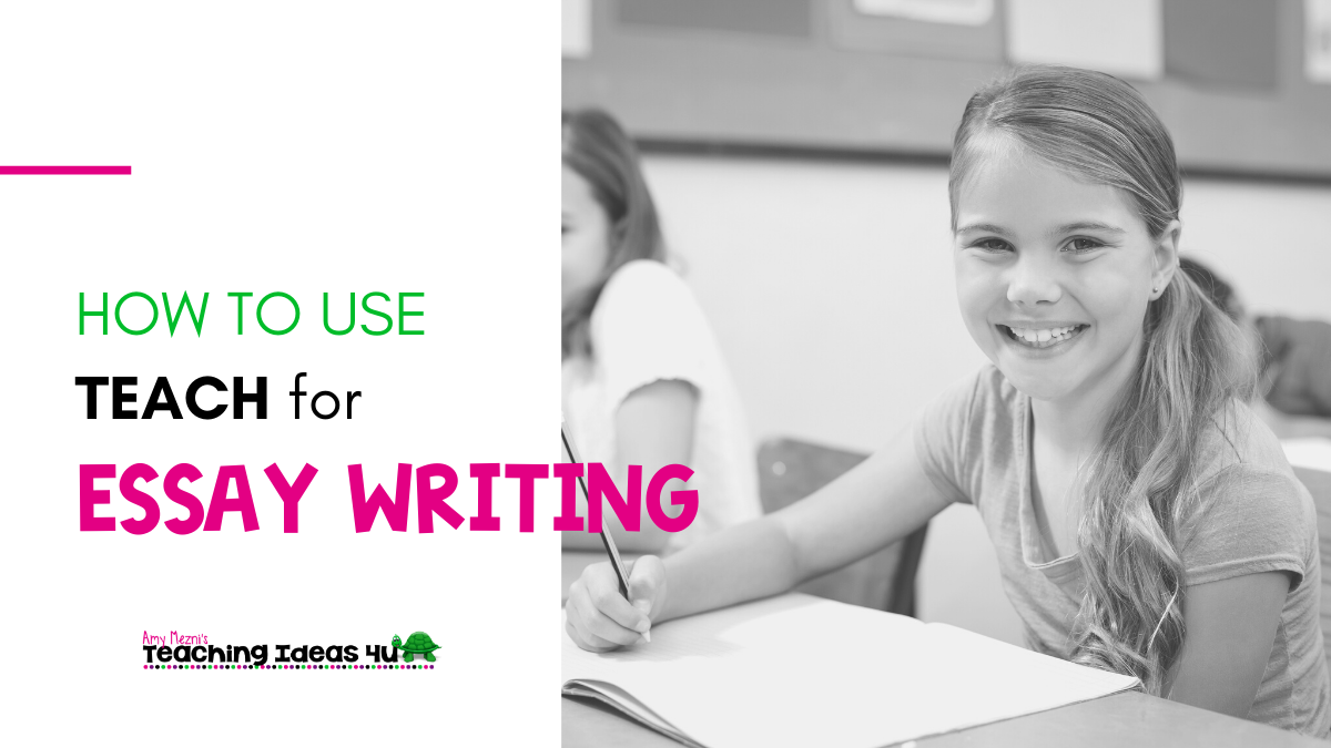 How to Use TEACH to Improve Student Essays