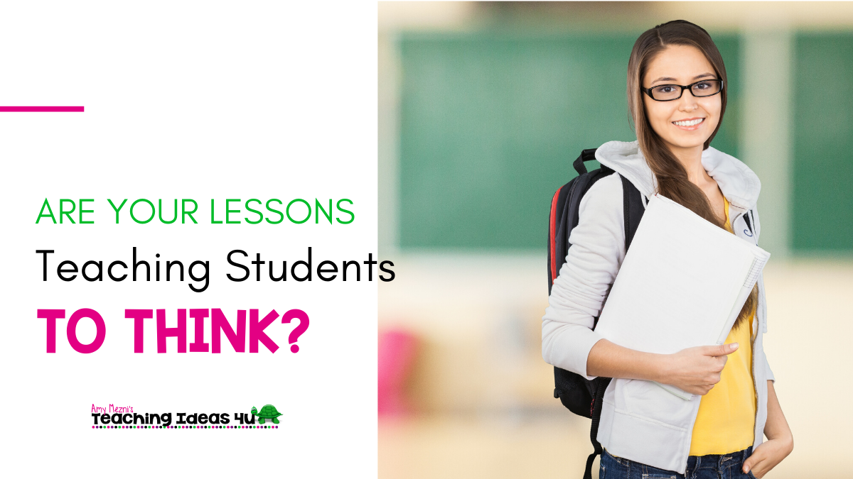 Are Your Lessons Teaching Students to Think?