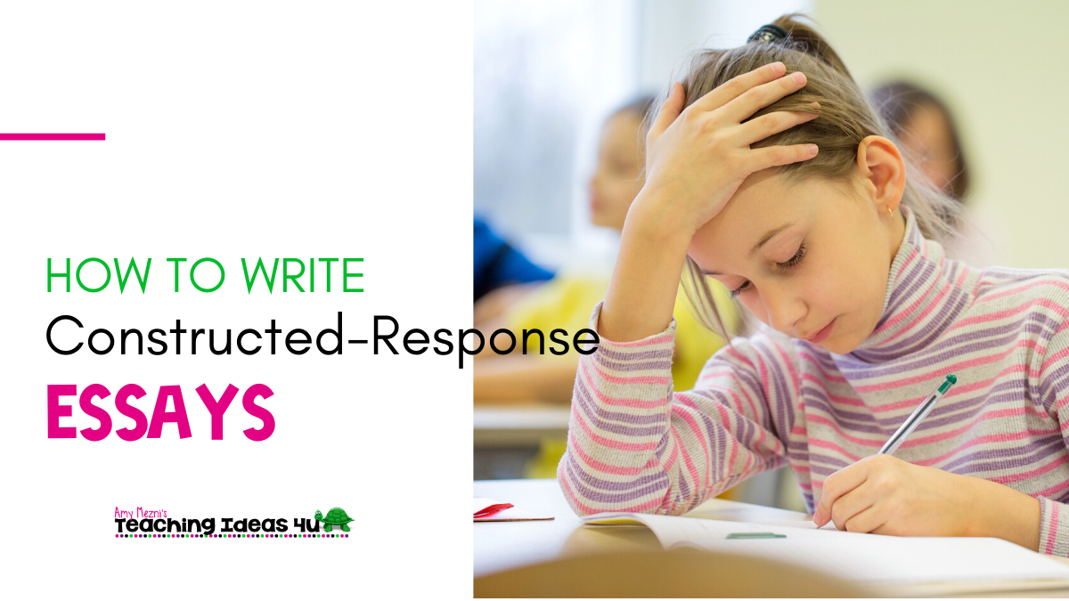 Teaching Ideas 4U How to Successfully Write Constructed-Response Essays