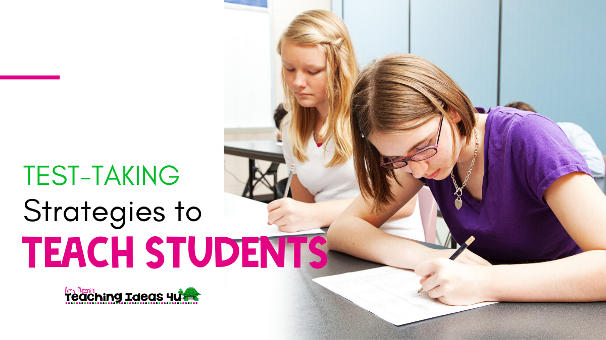 Teaching Ideas 4U Test-Taking Strategies You Need to Teach Your Students