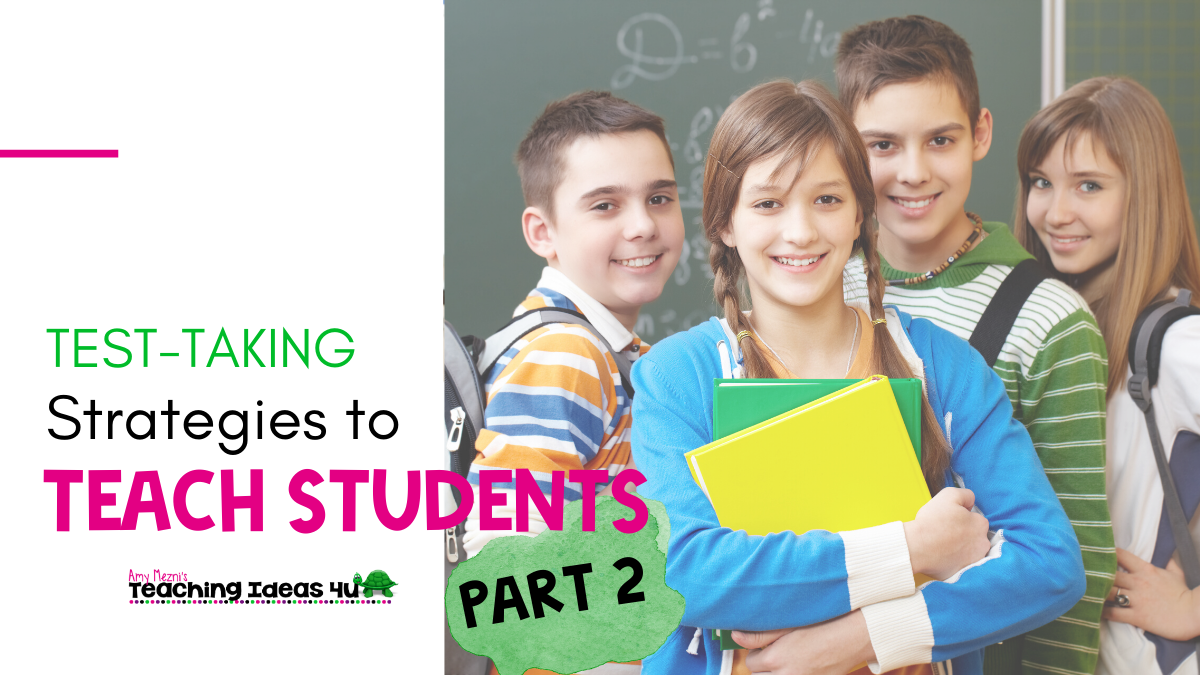 Test Taking Strategies You Need To Teach Your Students Part 2