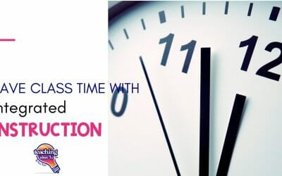 Save Class Time with Integrated Instruction