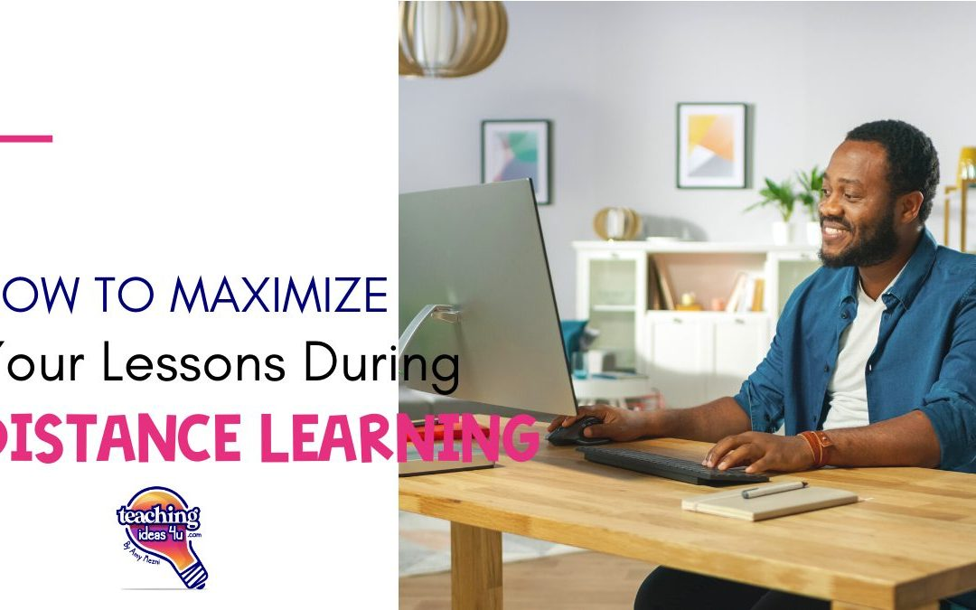 TeachingIdeas4U How to Maximize Your Lessons During Distance Learning