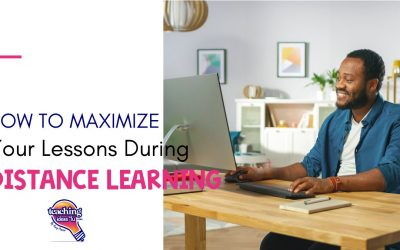 How to Maximize Your Lessons During Distance Learning