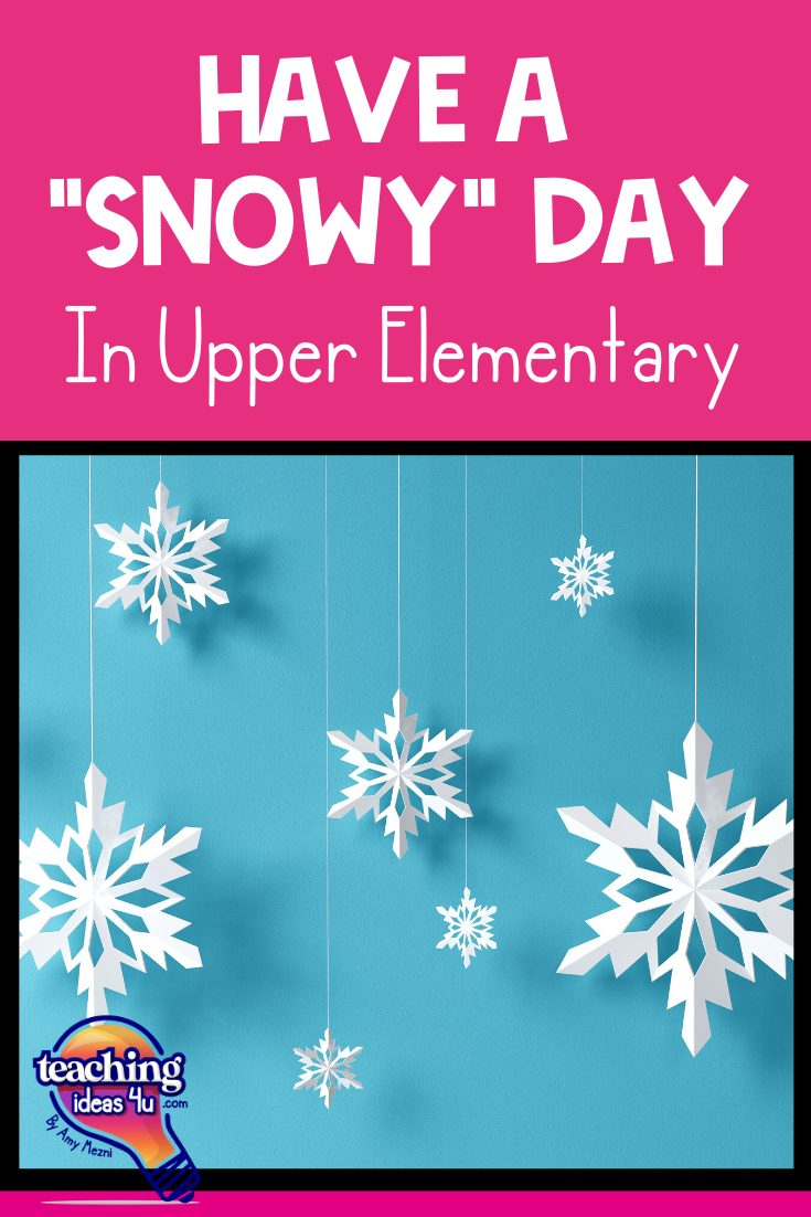"""TeachingIdeas4U Have a """"Snow Day"""" in Your Upper Elementary Classroom Pin"""