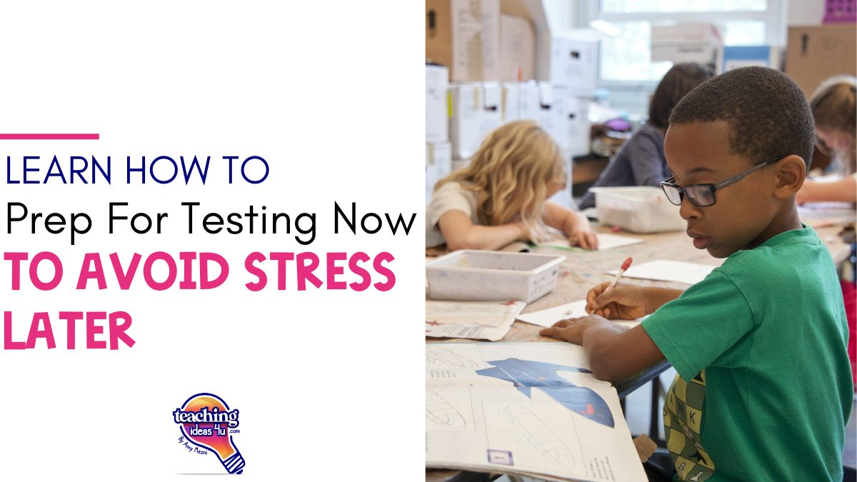 Learn How to Prep for Testing Now to Avoid Stress Later