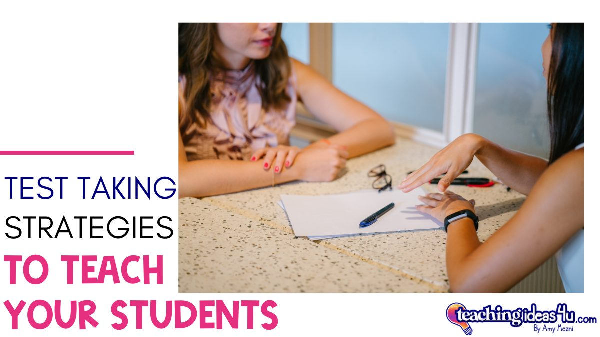 Test Taking Strategies To Teach Your Students