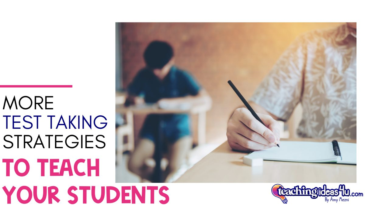 More Test Taking Strategies To Teach Your Students