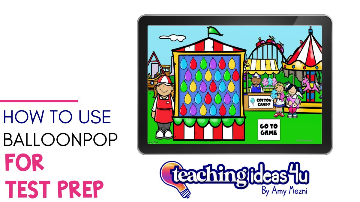 How To Use BalloonPop™ for Test Prep